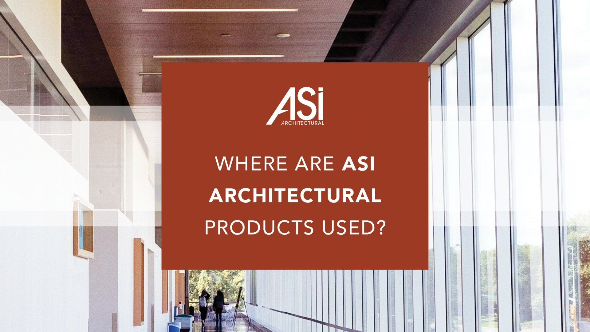 Where Are ASI Architectural Products Used? - ASI Architectural